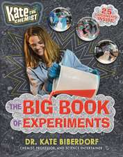 Kate the Chemist's Big Book of Experiments