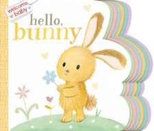 Welcome, Baby: Hello, Bunny