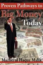 Proven Pathways to Big Money Today