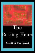 The Rushing Hours