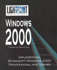 Implementing Microsoft Windows 2000 Professional and Server