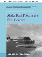 Alaska Bush Pilots in the Float Country