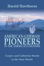 American German Pioneers in the Americas
