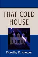 That Cold House
