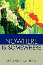 Nowhere Is Somewhere