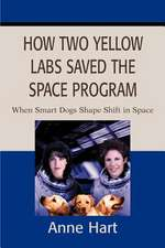 How Two Yellow Labs Saved the Space Program
