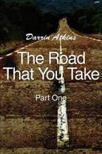 The Road That You Take