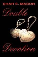 Double Devotion