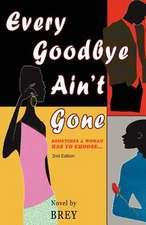 Every Goodbye Ain't Gone