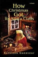 How Christmas Got Its Santa Claus