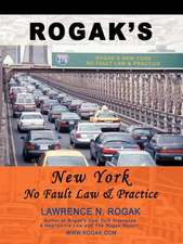 Rogak's New York No Fault Law & Practice