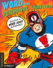 Word 2003 Personal Trainer [With CDROM]:  Tips & Tools for Next-Generation Web Browsing