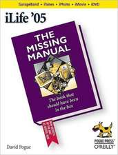 iLife ′05: The Missing Manual