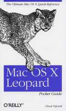 Mac OS X Leopard Pocket Guide:  The Missing Manual