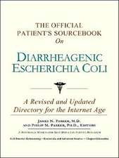 The Official Patient's Sourcebook on Diarrheagenic Escherichia Coli