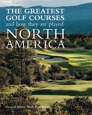 The Greatest Golf Courses and How They Are Played