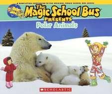 Polar Animals:  A Nonfiction Companion to the Original Magic School Bus Series