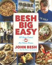 Besh Big Easy:  101 Home-Cooked New Orleans Recipes