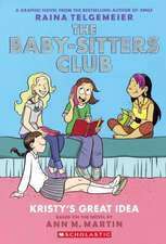 The Baby-Sitters Club 1:  Kristy's Great Idea