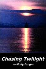 Chasing Twilight