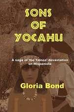 Sons of Yocahu:  A Saga of the Tainos' Devastation on Hispaniola