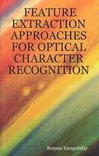 Feature Extraction Approaches for Optical Character Recognition