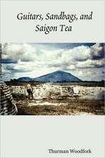 Guitars, Sandbags, and Saigon Tea