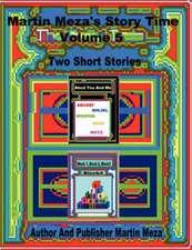 Martin Meza's Story Time Volume 5