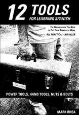 12 Tools for Learning Spanish:  A Journey Through Loss to Joy