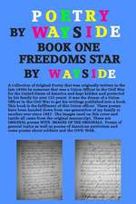 Poetry by Wayside, Freedoms Star
