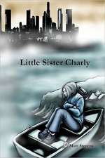 Little Sister Charly:  Third Edition