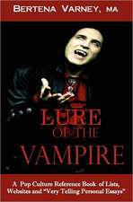 Lure of the Vampire:  A Pop Culture Reference Book of Lists, Websites and Very Personal Essays