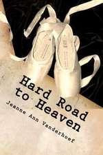 Hard Road to Heaven:  The Bloodstone Saga (Volume 2)