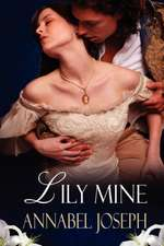 Lily Mine:  A Historical Fantasy