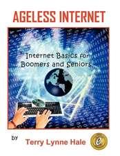 Ageless Internet:  Internet Basics for Boomers and Seniors