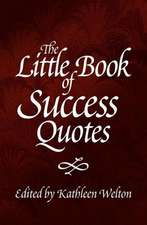 The Little Book of Success Quotes:  Inspiring Words to Live by