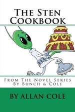 The Sten Cookbook:  From the Novel Series by Bunch & Cole