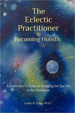 The Eclectic Practitioner Becoming Holistic