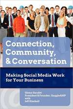 Connection, Community & Conversation:  Making Social Media Work for Business