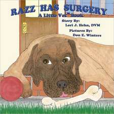 Razz Has Surgery:  Keep Your Loved Ones Healthy in Every Disaster, from Wildfires to a Complete Societal Collapse