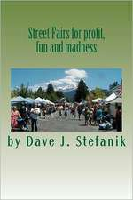 Street Fairs for Profit, Fun and Madness:  A Collection of Poems