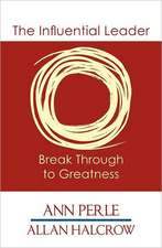 The Influential Leader ...Break Through to Greatness