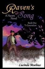 Raven's Song:  T1 Generation a Haven Novel