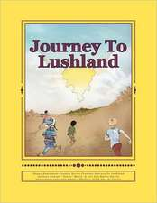 Journey to Lushland:  T1 Generation a Haven Novel