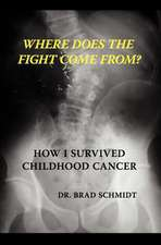 Where Does the Fight Come From? How I Survived Childhood Cancer