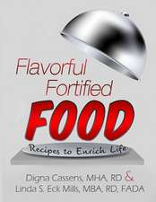 Flavorful Fortified Food - Recipes to Enrich Life