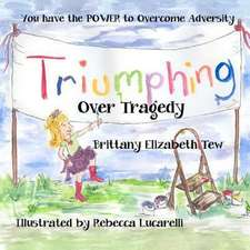 Triumphing Over Tragedy