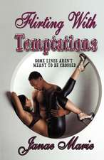 Flirting with Temptations...:  Some Lines Aren't Meant to Be Crossed