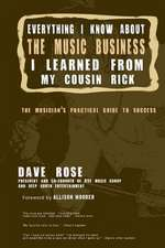 Everything I Know about the Music Business I Learned from My Cousin Rick