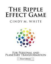 The Ripple Effect Game for Personal and Planetary Transformation